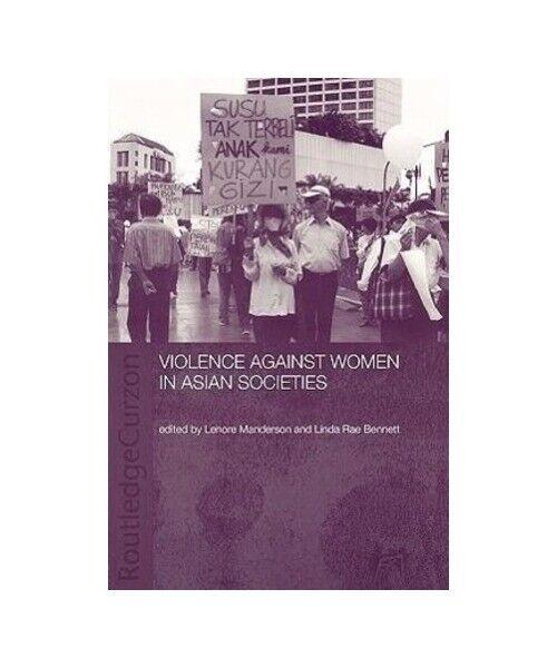 """Linda Rae Bennett """"Violence Against Women in Asian Societies"""""""
