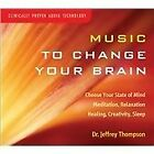 Jeffrey D. Thompson - Music to Change Your Brain (2012)