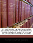 To Provide for the Implementation of Recommendations of the National Commission on the Cost of Higher Education, and for Other Purposes. by Bibliogov (Paperback / softback, 2010)