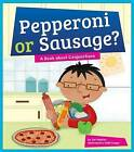 Pepperoni or Sausage? A Book about Conjunctions by Cari Meister (Hardback, 2016)