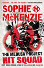 The Medusa Project: Hit Squad by Sophie McKenzie (Paperback, 2012)