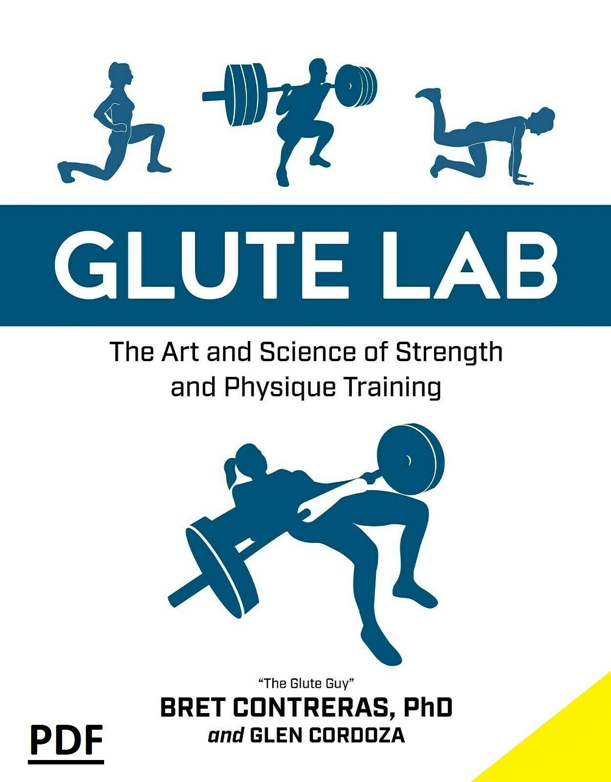 Glute Lab: The Art and Science of Strength ... by Bret Contreras 2