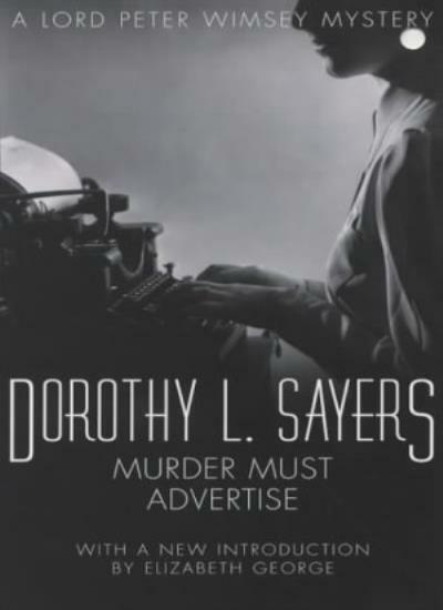 Murder Must Advertise: A Lord Peter Wimsey Mystery By Dorothy L Sayers