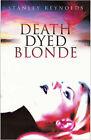 Death Dyed Blonde by Stanley Reynolds (Hardback, 2008)