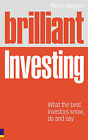 Brilliant Investing: What the Best Investors Know, Say and Do by Martin Bamford (Paperback, 2007)