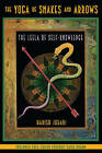 The Yoga of Snakes and Ladders: The Leela of Self Knowledge by Harish Johari (Paperback, 2007)