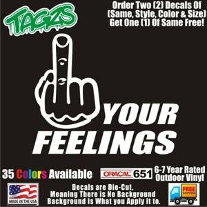 Fuck-Your Feelings DieCut Vinyl Window Decal Sticker Car Truck SUV JDM