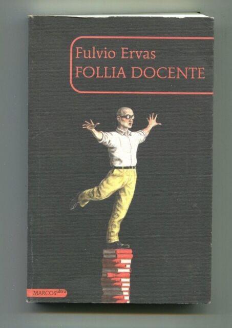 FOLLIA DOCENTE Fulvio Ervas Marcos y Marcos 2009 Libro Insegnante Scuola