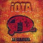 La Caravana by Iota (CD, Jan-2008, MGM)