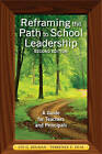 Reframing the Path to School Leadership: A Guide for Teachers and Principals by SAGE Publications Inc (Paperback, 2010)