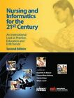 Nursing and Informatics for the 21st Century: An International Look at Practice, Education and EHR Trends by Patrick Weber, Connie Delaney, Charlotte Weaver, Robyn Carr (Paperback, 2010)