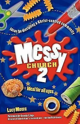 1 of 1 - Very Good, Messy Church 2: Ideas for Discipling a Christ-centred Community: v. 2