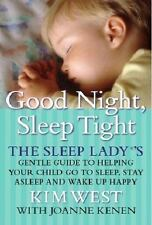 Good Night Sleep Tight: The Sleep Lady's Gentle Guide to Helping Your Child Go
