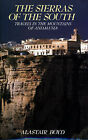 The Sierras of the South: Travels in the Mountains of Andalusia by Alastair Boyd (Hardback, 1992)