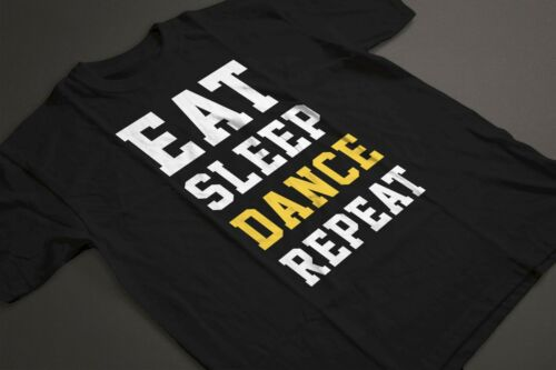 Eat Sleep Danse Répéter-Danseuse amant musique hobby Disco T-shirt tshirt tee