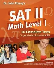 Dr. John Chung's SAT II Math Level 1: 10 Complete Tests designed for perfect