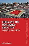 The Making of the Contemporary World: China and the World since 1945 : An...