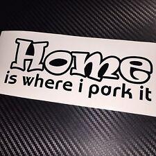BLACK Home is where i park it Decal Sticker Camper Van Caravan Camping VDUB Tent