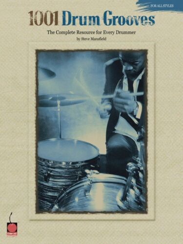 1001 Drum Grooves The Complete Resource for Every Drummer Percussion 002500337