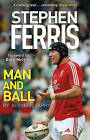Man & Ball: My Autobiography by Stephen Ferris (Paperback, 2016)