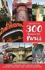 300 Reasons to Love Paris by Judith Ritchie (Paperback / softback, 2016)