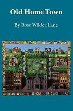 Old Home Town by Rose Wilder Lane (1985, Paperback, Reprint)