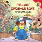 The Lost Dinosaur Bone Adventures of Mercer Mayer S Little Critter 0000