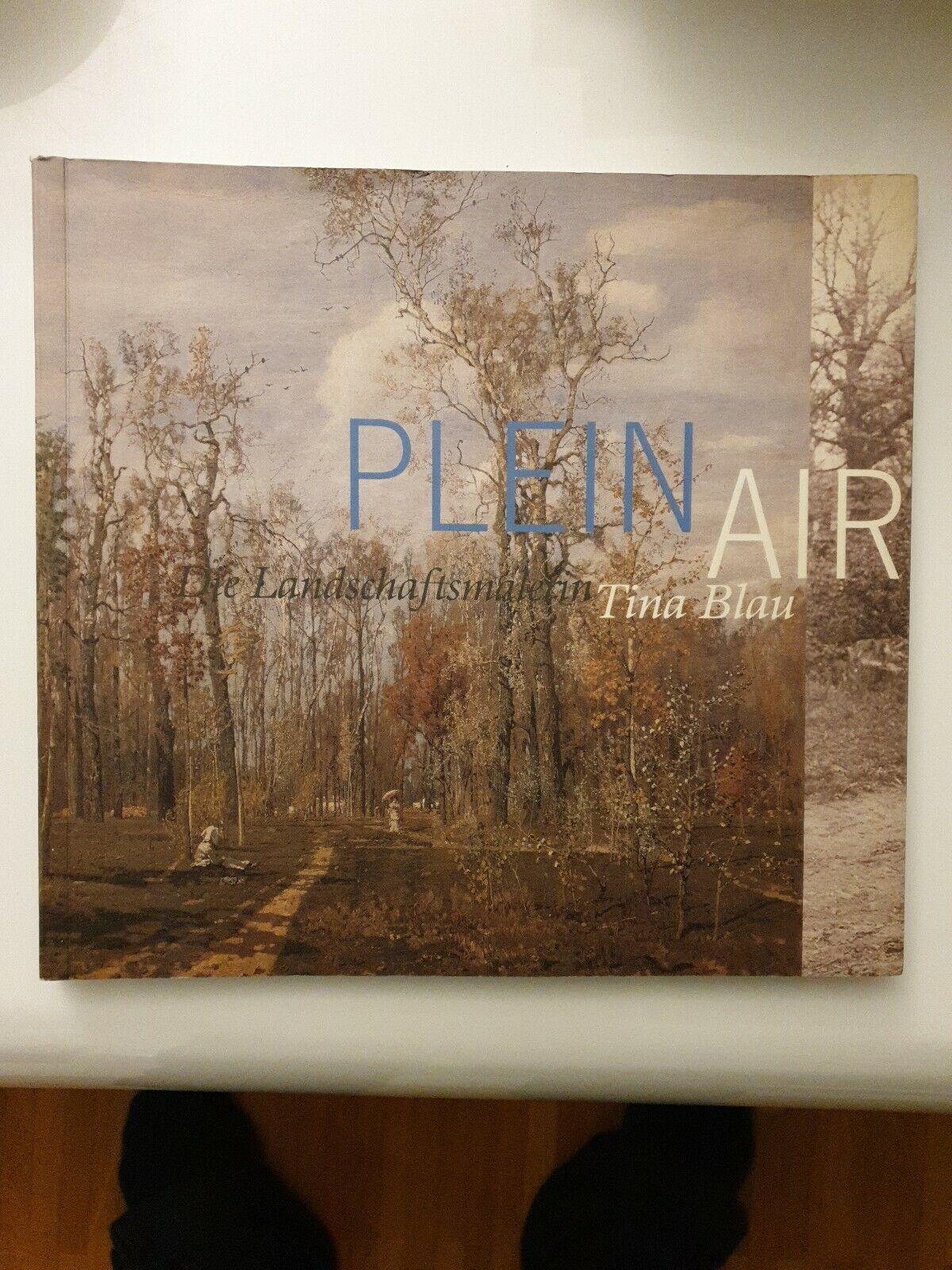 RAR PLEINAIR : die Landschaftsmalerin Tina Blau 1845 - 1916 ; TOP BUCH - Natter, Tobias G. (Herausgeber) und Tina (Illustrator) Blau