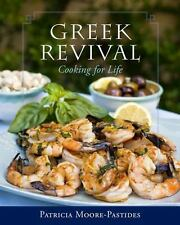 Greek Revival : Cooking for Life by Patricia Moore-Pastides (2010, Hardcover)