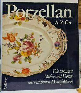 A. Ziffer - Porzellan - Die schönsten Motive und Dekore aus berühmten ...