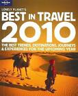 Lonely Planet's Best in Travel 2010: 850 Trends, Destinations, Journeys and Experiences for the Upcoming Year: 2010 by Lonely Planet Publications Ltd (Paperback, 2009)