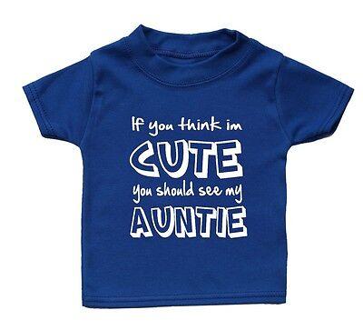 Si crees que soy lindo deberías ver mi tía Bebé T Shirt Regalo Niña Niño Regalo