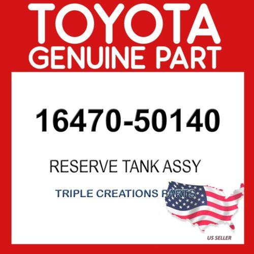 RADIATOR RESERVE 16470-50140 TOYOTA GENUINE 1647050140 TANK ASSY