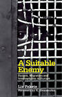 A Suitable Enemy: Racism, Migration and Islamophobia in Europe by Liz Fekete (Paperback, 2009)