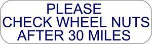 400 X Quantité 46 X 13 mm Veuillez Vérifier Roue Écrous après 30 Miles Imprimé