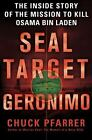 SEAL Target Geronimo : The Inside Story of the Mission to Kill Osama Bin Laden by Chuck Pfarrer (2011, Hardcover)