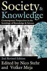 Society and Knowledge: Contemporary Perspectives in the Sociology of Knowledge and Science by James K. Whittaker (Paperback, 2005)