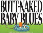 Butt Naked Baby Blues: A Baby Blues Treasury by Jerry Scott, Rick Kirkman (Paperback / softback, 2001)