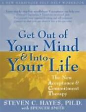 Get Out of Your Mind and into Your Life : The New Acceptance and Commitment Therapy by Steven C. Hayes (2005, Paperback)