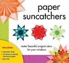 Paper Suncatchers: Make Beautiful Origami Stars for Your Windows by Christine Gross-Loh (Mixed media product)