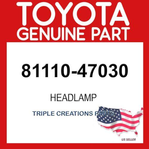 RH 81110-47030 TOYOTA GENUINE 8111047030 HEADLAMP ASSY