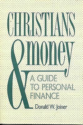 Christians and Money: A Guide to Personal Finance, Donald W. Joiner, Good Book