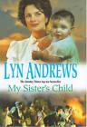 My Sister's Child by Lyn Andrews (Hardback, 2000)