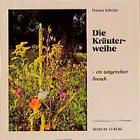 Die Kräuterweihe von Hannes Schrüfer (1989, Geheftet)