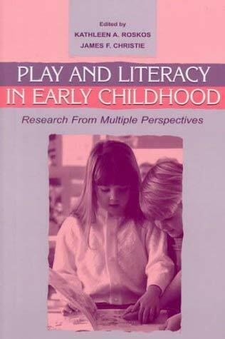 Play and Literacy in Early Childhood : Research from Multiple Perspectives