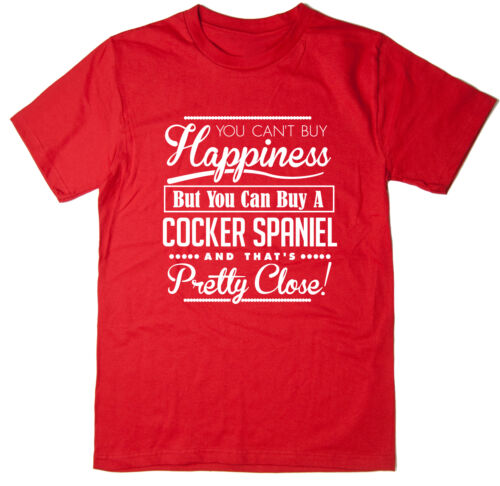 You Can/'t Buy Happiness But You Can Buy A Cocker Spaniel Funny Tee T-shirt