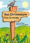 Das Christentum - Eine Lernstrasse: Kopiervorlagen Fur Die 4. Bis 6. Klasse by Andreas Ziemer (Paperback, 2009)
