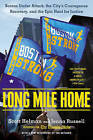 Long Mile Home: Boston Under Attack, the City's Courageous Recovery and the Epic Hunt for Justice by Scott Helman, Jenna Russell (Paperback, 2015)