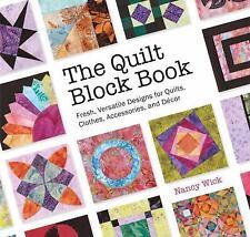 The Quilt Block Book: Fresh, Versatile Designs for Quilts, Clothes, Accessories,