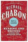 Maps and Legends: Reading and Writing Along the Borderlands by Michael Chabon (Paperback, 2009)